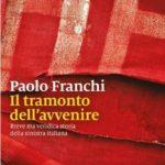 Tramonto dell'avvenire, Il tramonto dell'avvenire, libro di Paolo Franchi