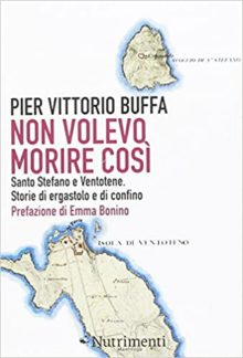 """Non volevo morire così. """"Non volevo morire così"""" di Pier Vittorio Buffa"""